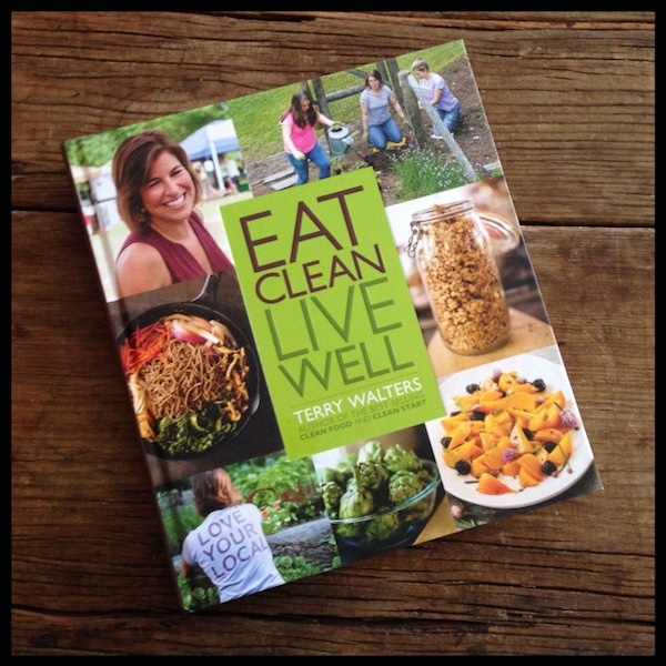 Cookbook review | Eat Clean Live Well by Terry Walters | Recipe Renovator