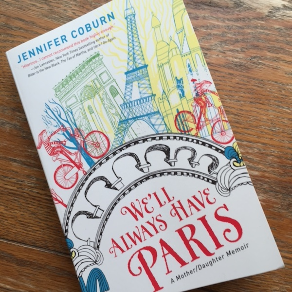 Review | We'll Always Have Paris by Jennifer Coburn | Recipe Renovator