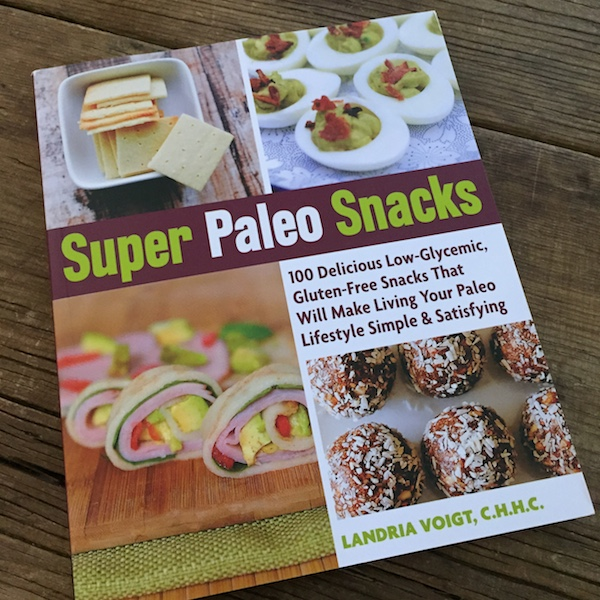 Cookbook review: Super Paleo Snacks by Landria Voight | Recipe Renovator
