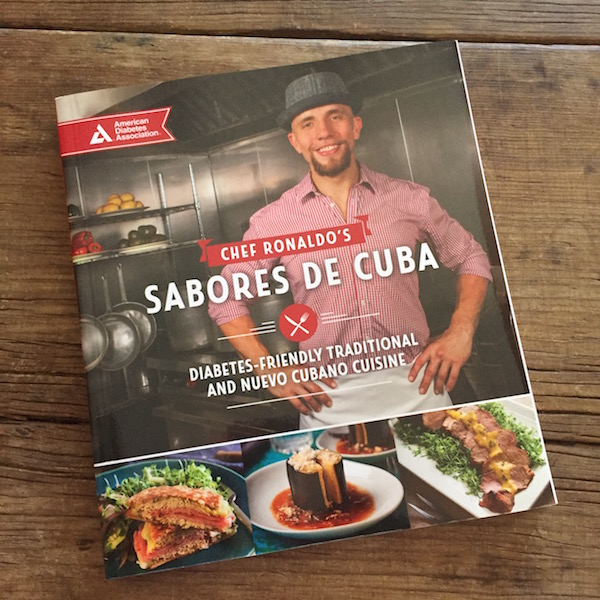 Cookbook review: Chef Ronaldo's Sabores de Cuba: Diabetes-Friendly Traditional and Nuevo Cubano Cuisine   Recipe Renovator