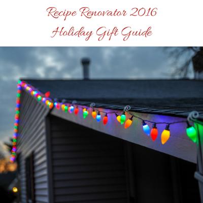 Recipe Renovator 2016 Holiday Gift Guide